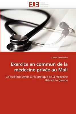Exercice En Commun de La Medecine Privee Au Mali
