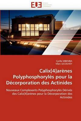 Calix[4]arenes Polyphosphoryles Pour La Decorporation Des Actinides
