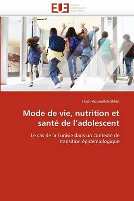 Mode de Vie, Nutrition Et Sante de L''Adolescent
