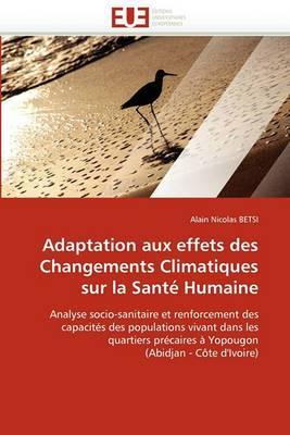 Adaptation Aux Effets Des Changements Climatiques Sur La Sante Humaine