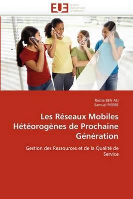 Les Reseaux Mobiles Heteorogenes de Prochaine Generation