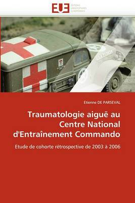 Traumatologie Aigue Au Centre National D''Entrainement Commando