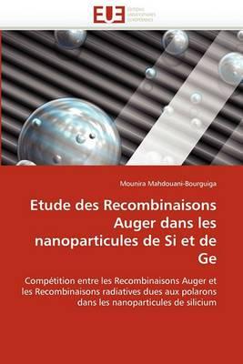 Etude Des Recombinaisons Auger Dans Les Nanoparticules de Si Et de GE