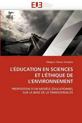 L''Education En Sciences Et L''Ethique de L''Environnement