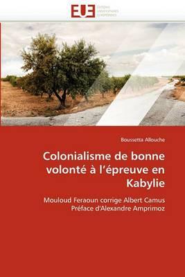 Colonialisme de Bonne Volonte A L''Epreuve En Kabylie