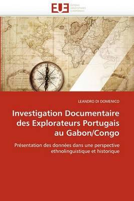 Investigation Documentaire Des Explorateurs Portugais Au Gabon/Congo