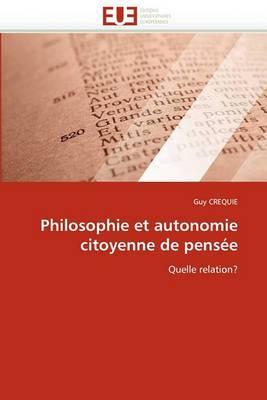 Philosophie Et Autonomie Citoyenne de Pensee