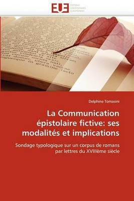 La Communication Epistolaire Fictive: Ses Modalites Et Implications