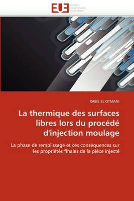 La Thermique Des Surfaces Libres Lors Du Procede D'Injection Moulage
