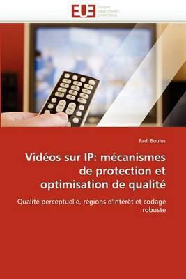 Videos Sur IP: Mecanismes de Protection Et Optimisation de Qualite