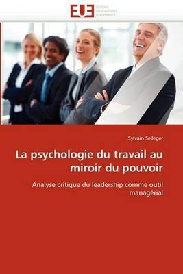 La Psychologie Du Travail Au Miroir Du Pouvoir