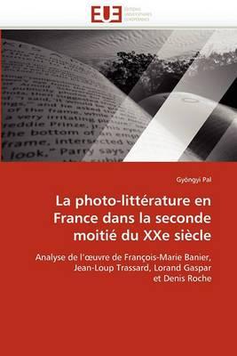 La Photo-Litterature En France Dans La Seconde Moitie Du Xxe Siecle
