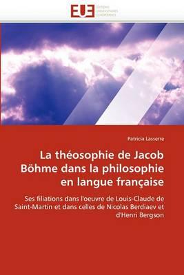 La Theosophie de Jacob Bohme Dans La Philosophie En Langue Francaise
