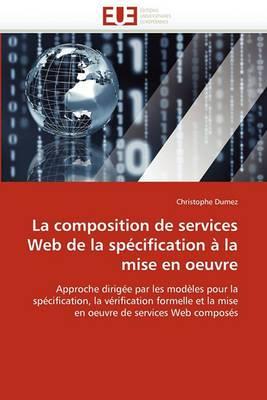 La Composition de Services Web de La Specification a la Mise En Oeuvre