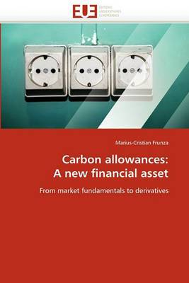 Carbon Allowances: A New Financial Asset