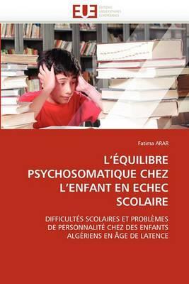 L Equilibre Psychosomatique Chez L Enfant En Echec Scolaire