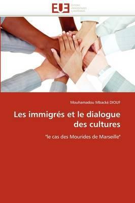 Les Immigres Et Le Dialogue Des Cultures