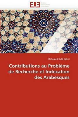 Contributions Au Probleme de Recherche Et Indexation Des Arabesques