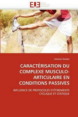 Caracterisation Du Complexe Musculo-Articulaire En Conditions Passives