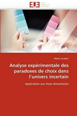 Analyse Experimentale Des Paradoxes de Choix Dans L''Univers Incertain