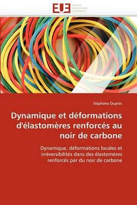 Dynamique Et Deformations D''Elastomeres Renforces Au Noir de Carbone