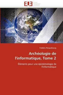 Archeologie de L'Informatique, Tome 2