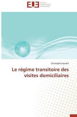Le Regime Transitoire Des Visites Domiciliaires