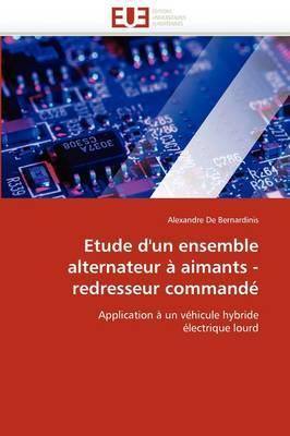 Etude D''Un Ensemble Alternateur a Aimants - Redresseur Commande