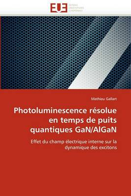 Photoluminescence Resolue En Temps de Puits Quantiques Gan/Algan