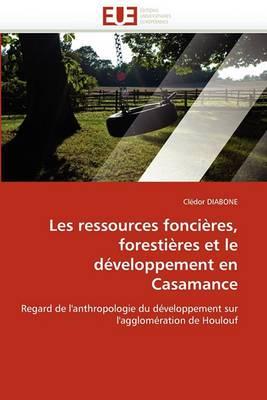 Les Ressources Foncieres, Forestieres Et Le Developpement En Casamance
