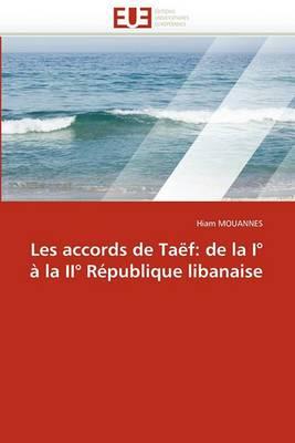 Les Accords de Taef: de La I a la II Republique Libanaise