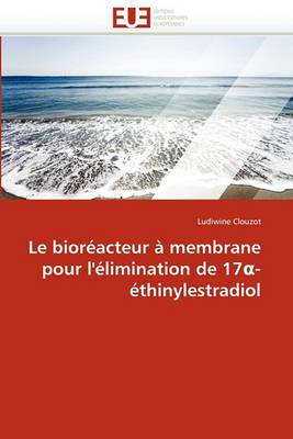 Le Bioreacteur a Membrane Pour L''Elimination de 17 -Ethinylestradiol