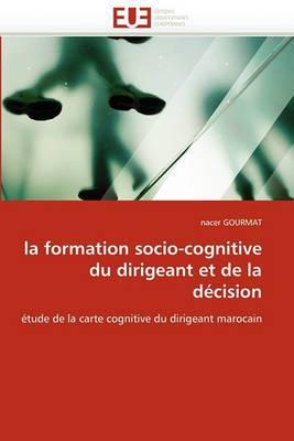 La Formation Socio-Cognitive Du Dirigeant Et de La Decision