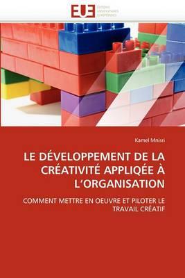 Le Developpement de La Creativite Appliqee A L Organisation
