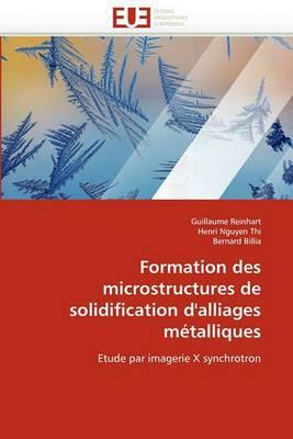Formation Des Microstructures de Solidification D''Alliages Metalliques