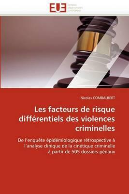 Les Facteurs de Risque Differentiels Des Violences Criminelles