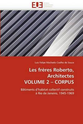 Les Freres Roberto, Architectes Volume 2 Corpus