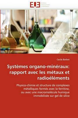 Systemes Organo-Mineraux: Rapport Avec Les Metaux Et Radioelements