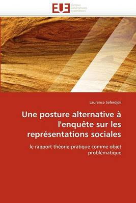 Une Posture Alternative A L''Enquete Sur Les Representations Sociales