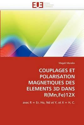 Couplages Et Polarisation Magnetiques Des Elements 3D Dans R(mn, Fe)12x