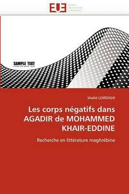 Les Corps Negatifs Dans Agadir de Mohammed Khair-Eddine