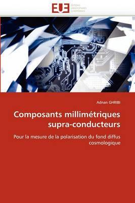 Composants Millimetriques Supra-Conducteurs