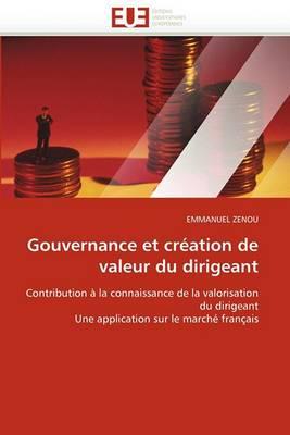 Gouvernance Et Creation de Valeur Du Dirigeant