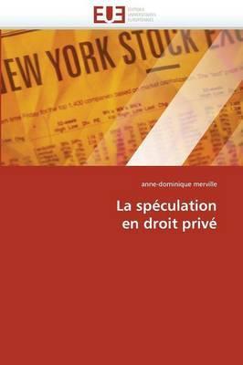 La Speculation En Droit Prive