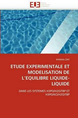 Etude Experimentale Et Modelisation de L''Equilibre Liquide-Liquide