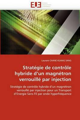 Strategie de Controle Hybride D''Un Magnetron Verrouille Par Injection