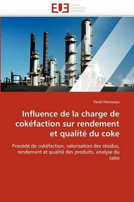 Influence de La Charge de Cokefaction Sur Rendement Et Qualite Du Coke
