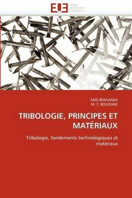 Tribologie, Principes Et Materiaux