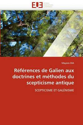 References de Galien Aux Doctrines Et Methodes Du Scepticisme Antique
