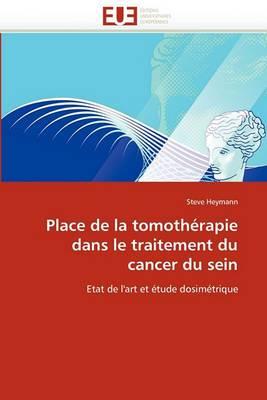 Place de La Tomotherapie Dans Le Traitement Du Cancer Du Sein